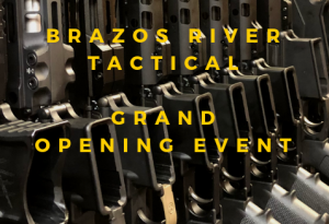 Brazos River Tactical Grand Opening @ Brazos River Tactical