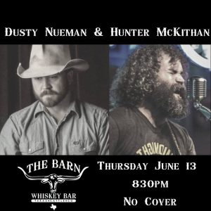 Dusty Neuman & Hunter McKithen @ The Barn Whiskey Bar