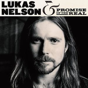 Lukas Nelson and the Promise of the Real