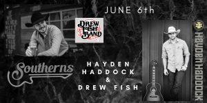 Hayden Haddock & Drew Fish @ Southerns