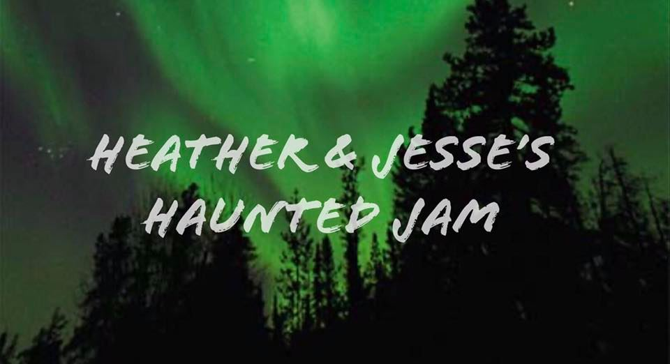 Heather & Jesse's Haunted Jam