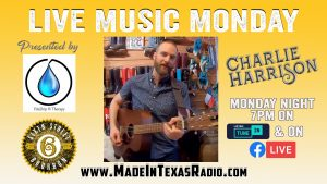 Charlie Harrison - Live Music Monday @ Made In Texas Radio
