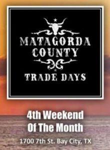 Matagorda County Trade Days @ Matagorda County Trade Days