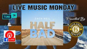 Zach Neil - Live Music Monday @ Facebook Live and Tune In